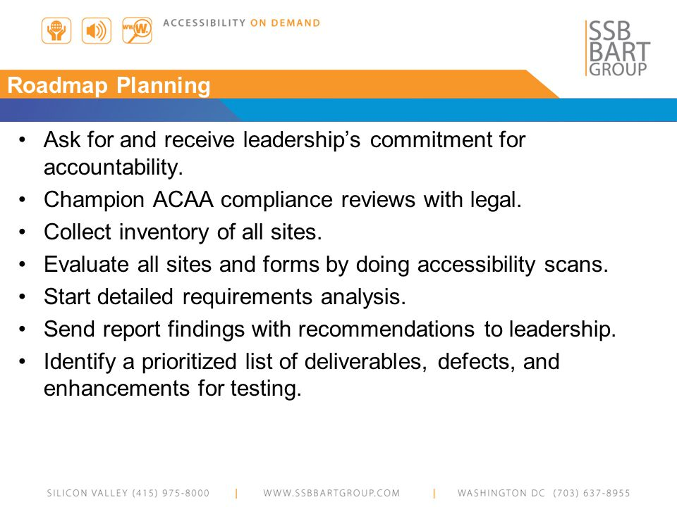 Roadmap Planning Ask for and receive leaderships commitment for accountability.