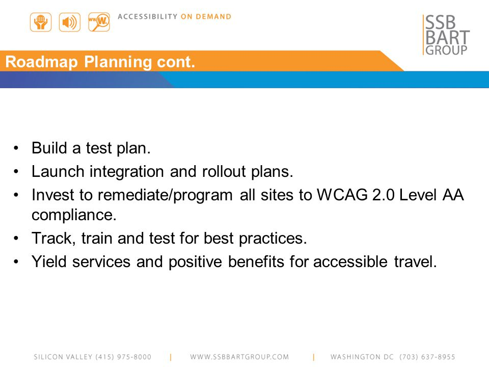 Roadmap Planning cont. Build a test plan. Launch integration and rollout plans.