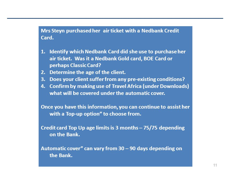 A &H South Africa - 2012 Budget11 Mrs Steyn purchased her air ticket with a Nedbank Credit Card.