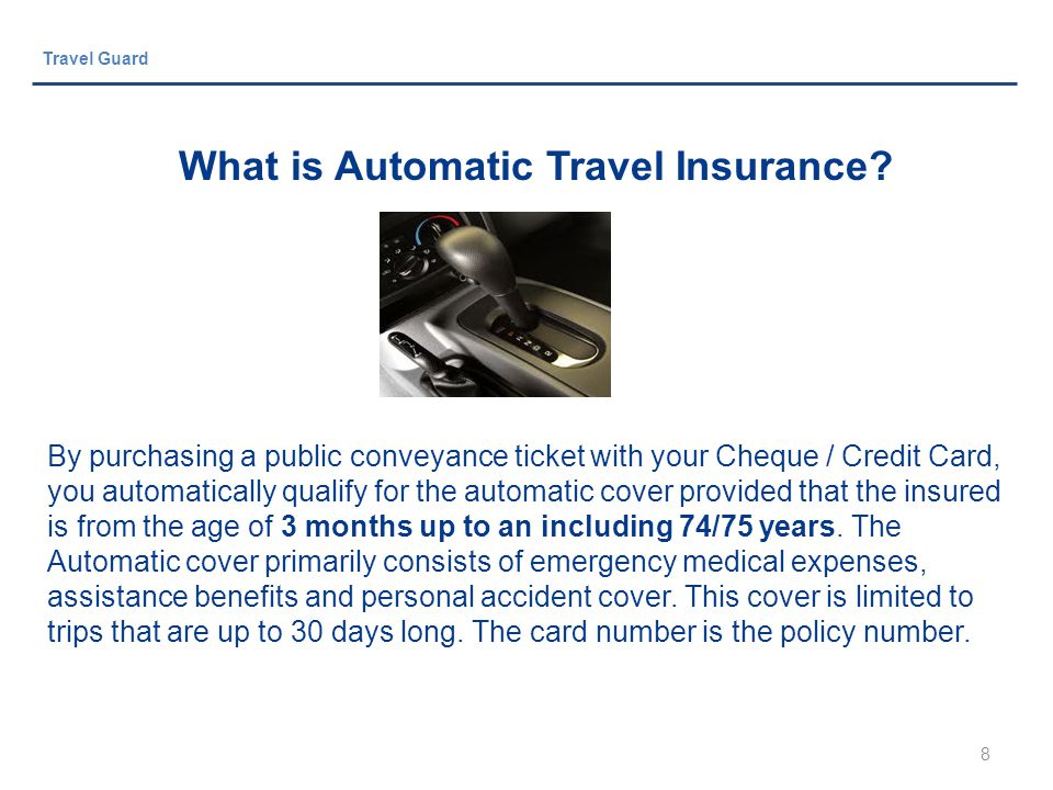8 Travel Guard What is Automatic Travel Insurance.