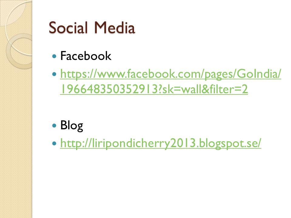 Social Media Facebook https://www.facebook.com/pages/GoIndia/ 196648350352913?sk=wall&filter=2 https://www.facebook.com/pages/GoIndia/ 196648350352913