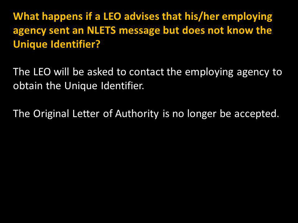 What happens if a LEO advises that his/her employing agency sent an NLETS message but does not know the Unique Identifier.