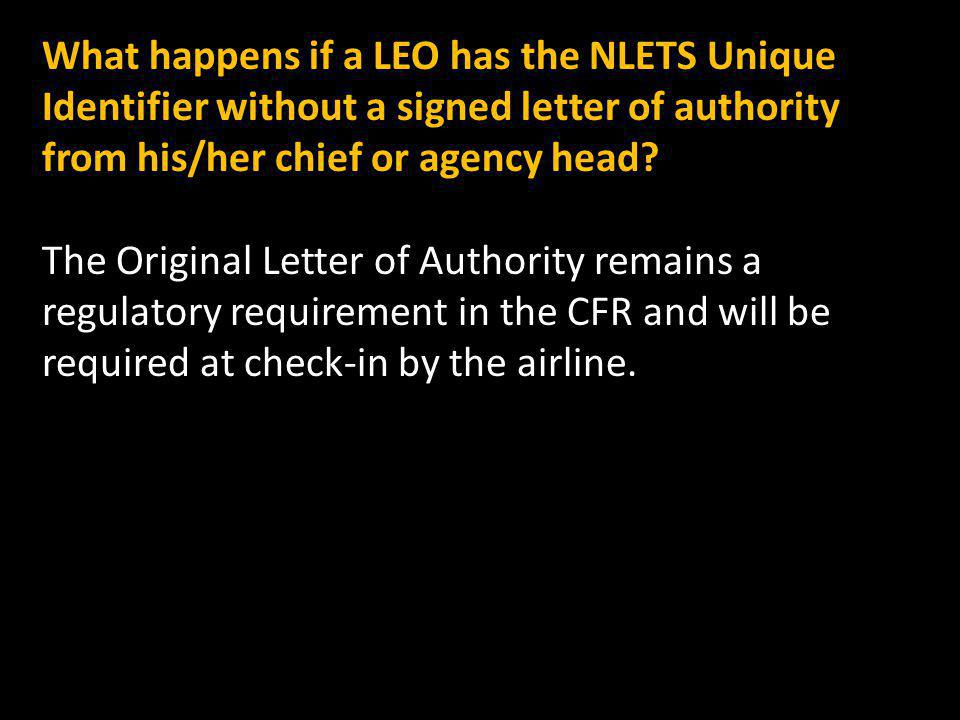 What happens if a LEO has the NLETS Unique Identifier without a signed letter of authority from his/her chief or agency head.