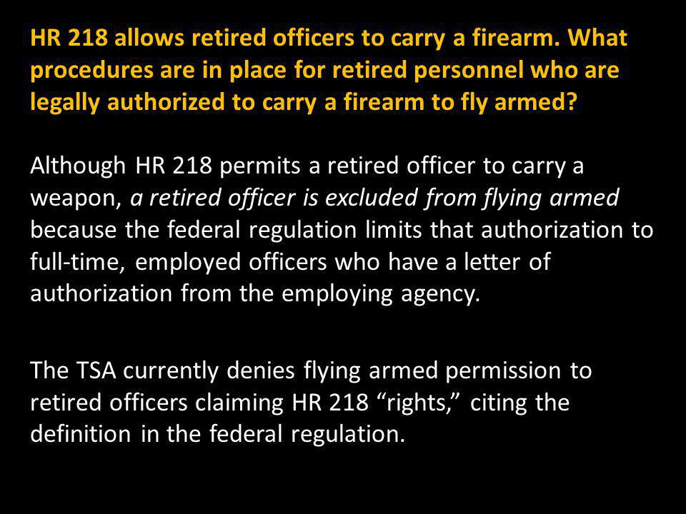 HR 218 allows retired officers to carry a firearm.