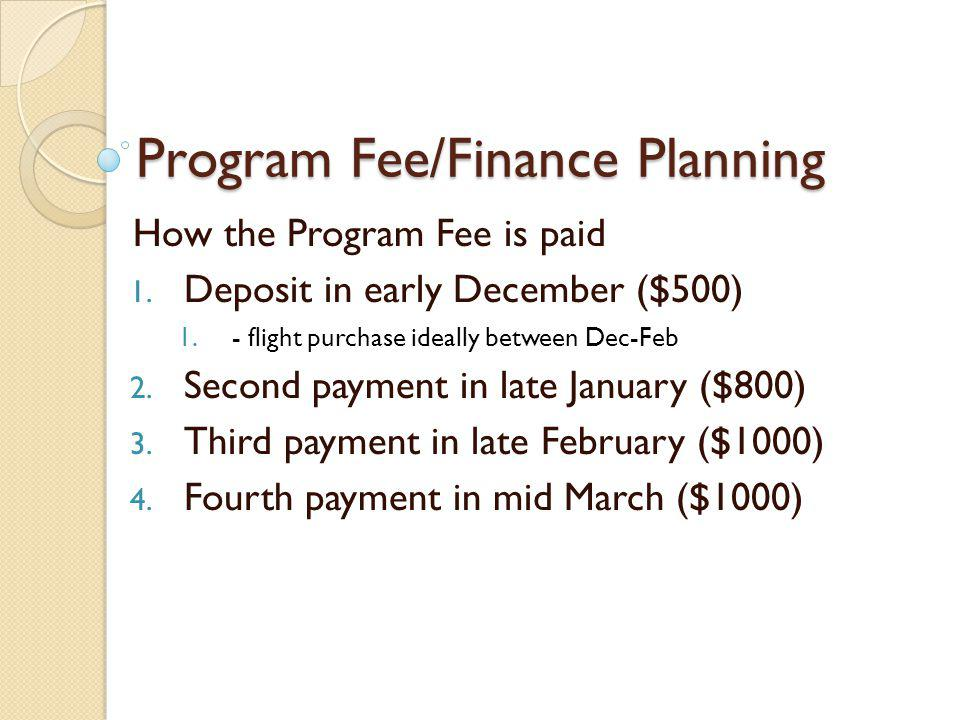 Program Fee/Finance Planning How the Program Fee is paid 1.