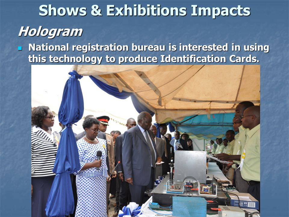 Shows & Exhibitions Impacts Hologram National registration bureau is interested in using this technology to produce Identification Cards. National reg