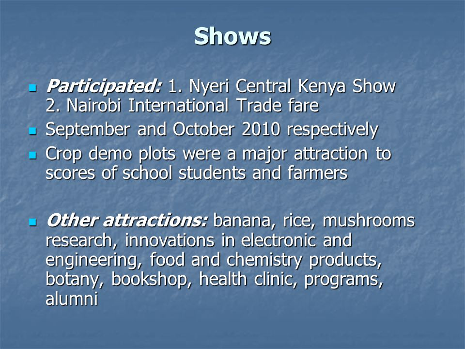 Shows Participated: 1.Nyeri Central Kenya Show 2.