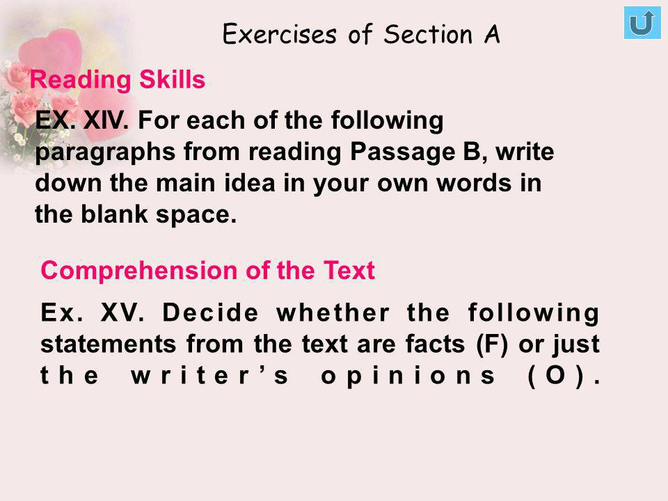 Reading Skills Exercises of Section A EX. XIV. For each of the following paragraphs from reading Passage B, write down the main idea in your own words