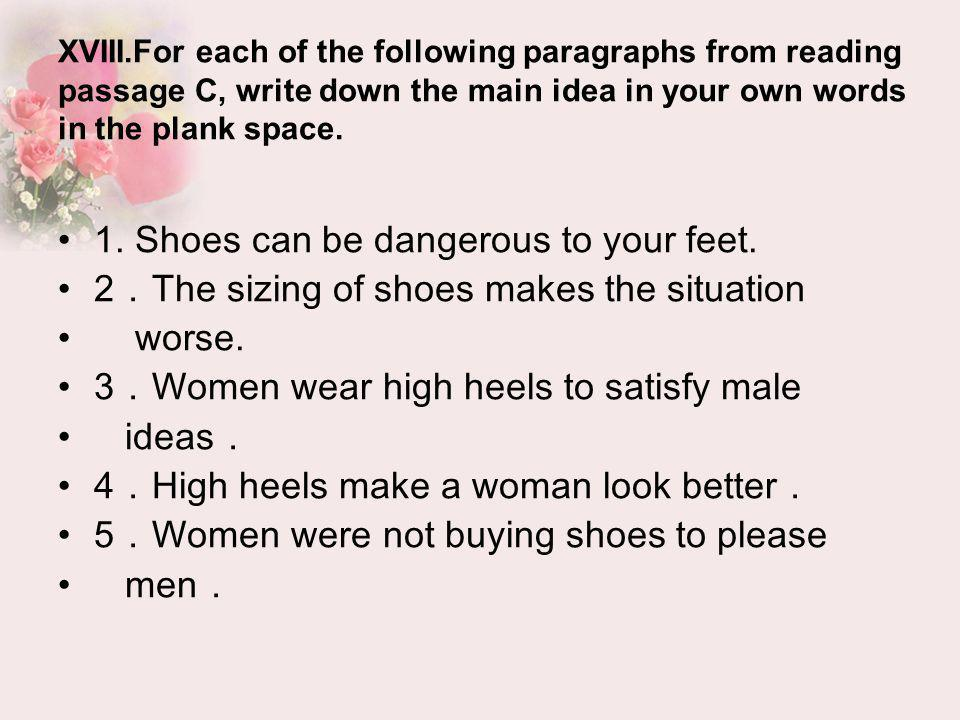 XVIII.For each of the following paragraphs from reading passage C, write down the main idea in your own words in the plank space. 1. Shoes can be dang