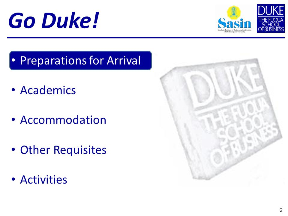 Go Duke! Preparations for Arrival Academics Accommodation Other Requisites Activities 2