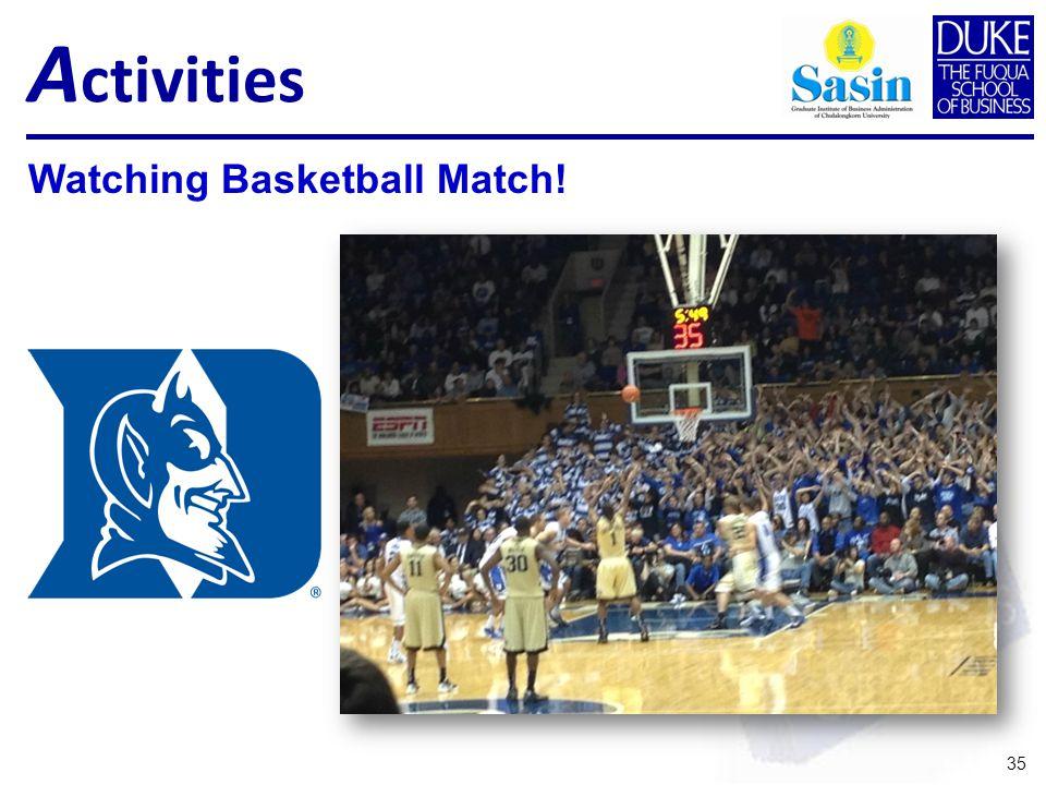 A ctivities 35 Watching Basketball Match!