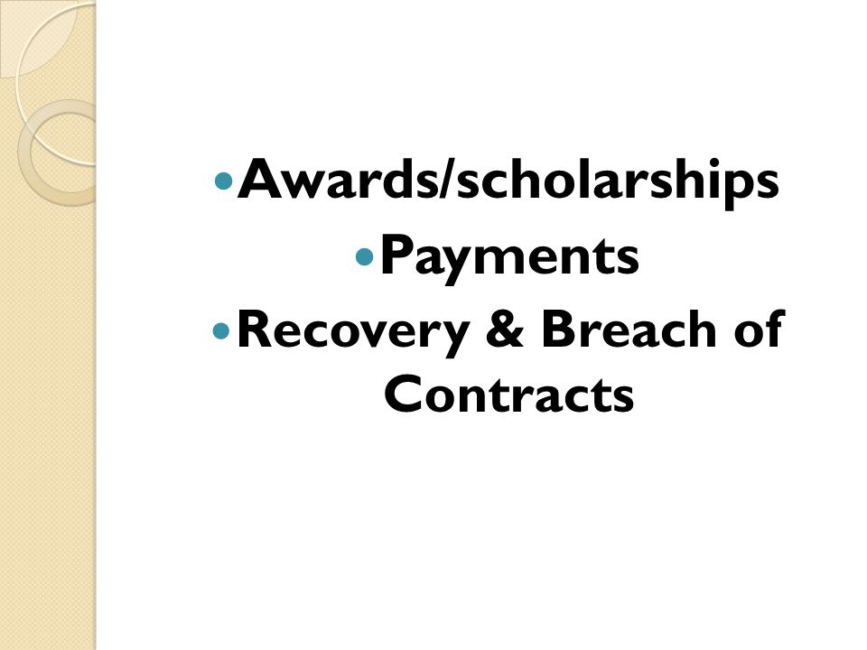 Awards/scholarships Payments Recovery & Breach of Contracts