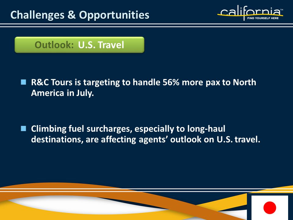 Challenges & Opportunities R&C Tours is targeting to handle 56% more pax to North America in July.