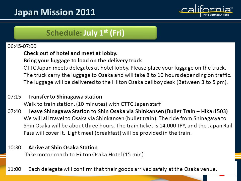 Japan Mission 2011 Schedule: July 1 st (Fri) 06:45-07:00 Check out of hotel and meet at lobby.