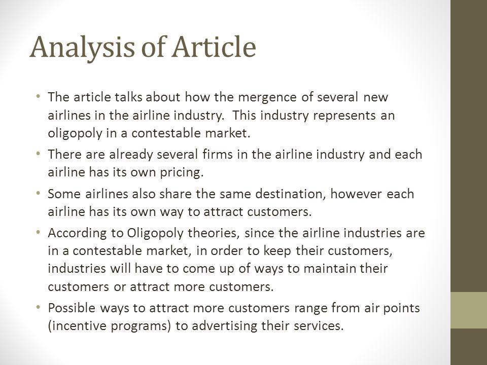 Analysis of Article The article talks about how the mergence of several new airlines in the airline industry.