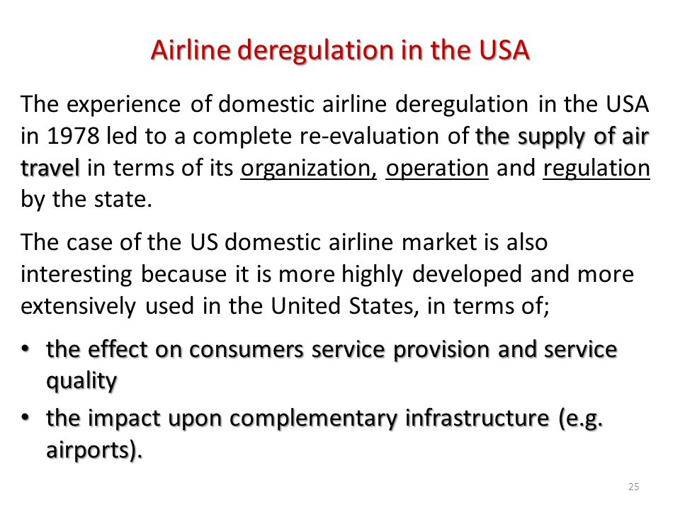 Airline deregulation in the USA the supply of air travel The experience of domestic airline deregulation in the USA in 1978 led to a complete re-evalu