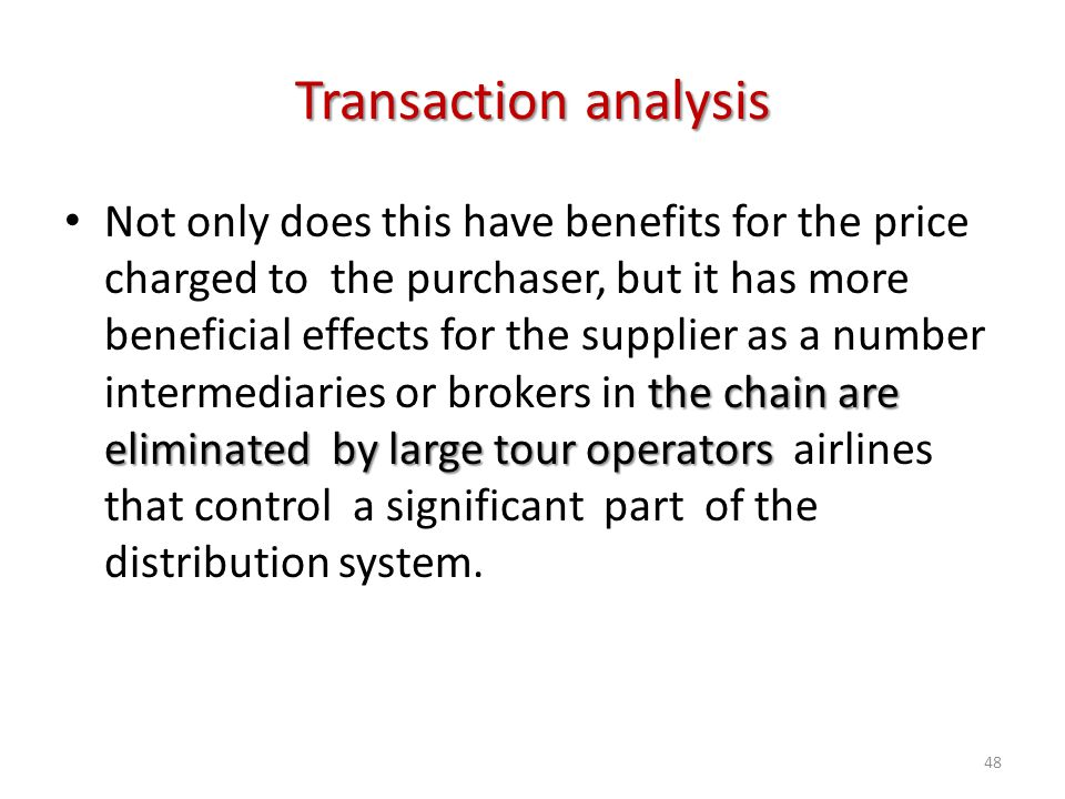 the chain are eliminated by large tour operators Not only does this have benefits for the price charged to the purchaser, but it has more beneficial e