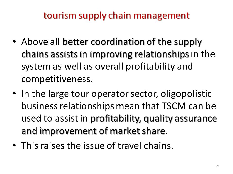 better coordination of the supply chains assists in improving relationships Above all better coordination of the supply chains assists in improving re