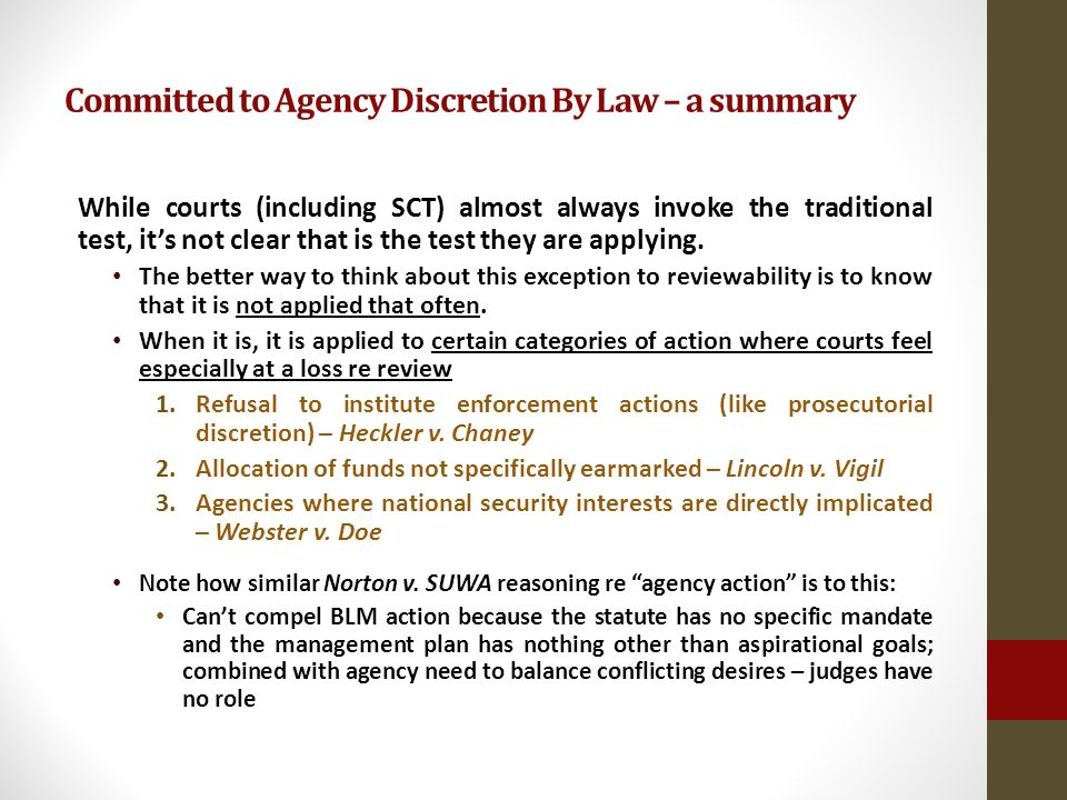 Committed to Agency Discretion By Law – a summary While courts (including SCT) almost always invoke the traditional test, its not clear that is the test they are applying.