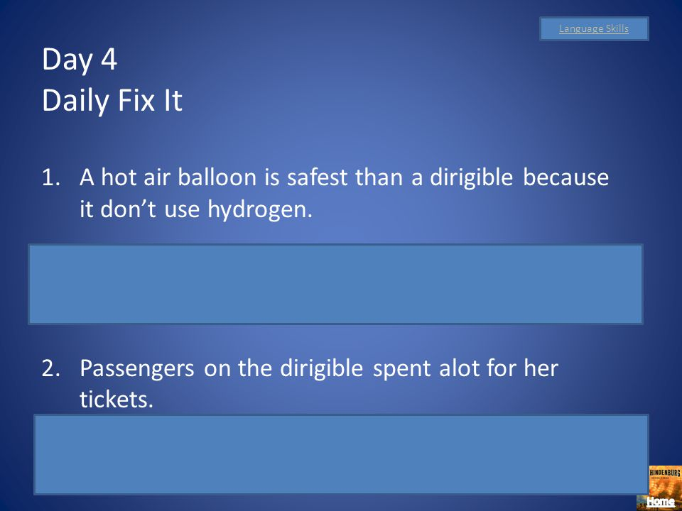 Day 3 Daily Fix It 1. Mark said, Dirigibles have propellers and engines. Mark said, Dirigibles have propellers and engines. 2.They can be steered, he