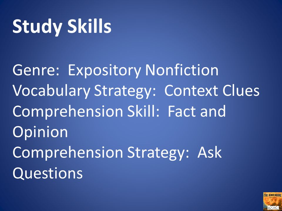 Study Skills Genre: Expository Nonfiction Vocabulary Strategy: Context Clues Comprehension Skill: Fact and Opinion Comprehension Strategy: Ask Questions