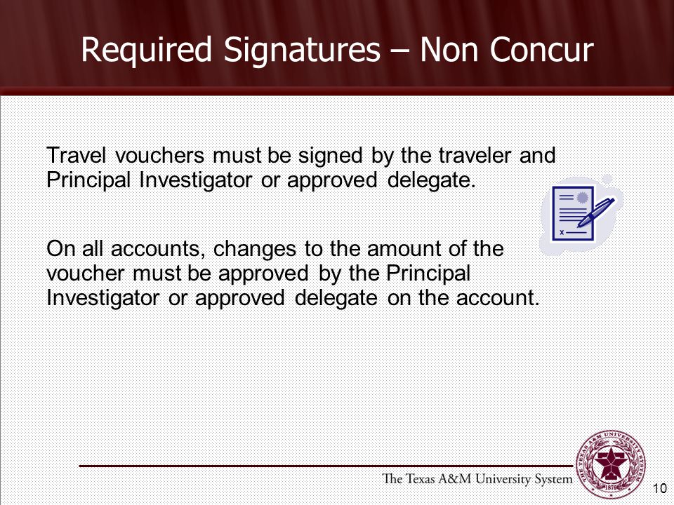Travel vouchers must be signed by the traveler and Principal Investigator or approved delegate.