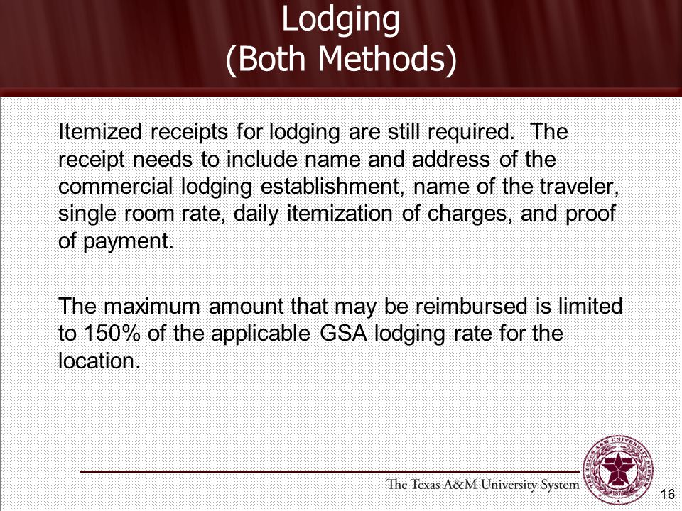 Lodging (Both Methods) Itemized receipts for lodging are still required.