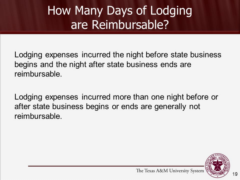 Lodging expenses incurred the night before state business begins and the night after state business ends are reimbursable.