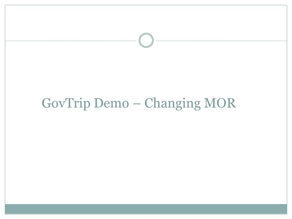 GovTrip Demo – Changing MOR