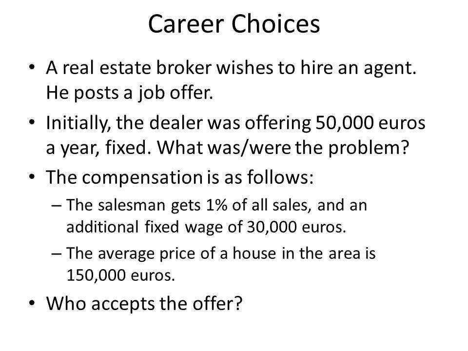 Career Choices A real estate broker wishes to hire an agent.