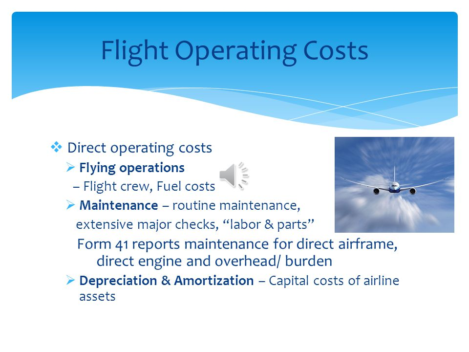 allocates costs to the different functions within the airlines operation Flight Operating Costs Ground Operating Costs System Operating Costs Function