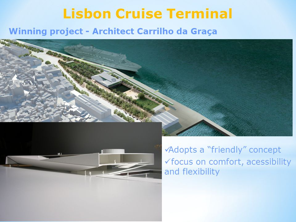 Lisbon Cruise Terminal Winning project - Architect Carrilho da Graça Adopts a friendly concept focus on comfort, acessibility and flexibility