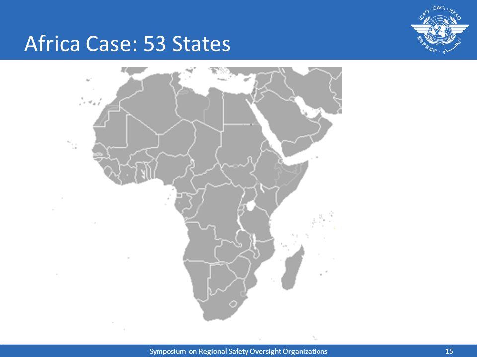 15 Africa Case: 53 States Symposium on Regional Safety Oversight Organizations