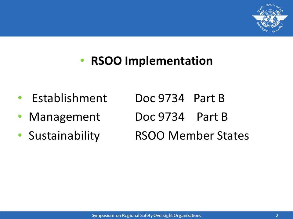 2 RSOO Implementation Establishment Doc 9734Part B ManagementDoc 9734 Part B SustainabilityRSOO Member States Symposium on Regional Safety Oversight O