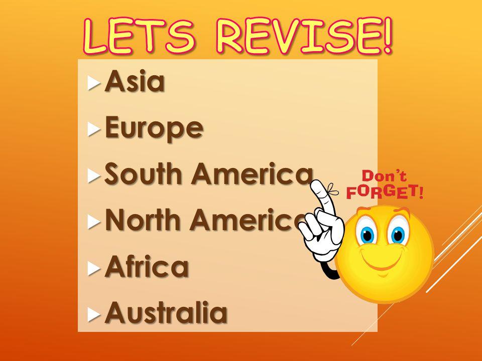 Asia Asia Europe Europe South America South America North America North America Africa Africa Australia Australia