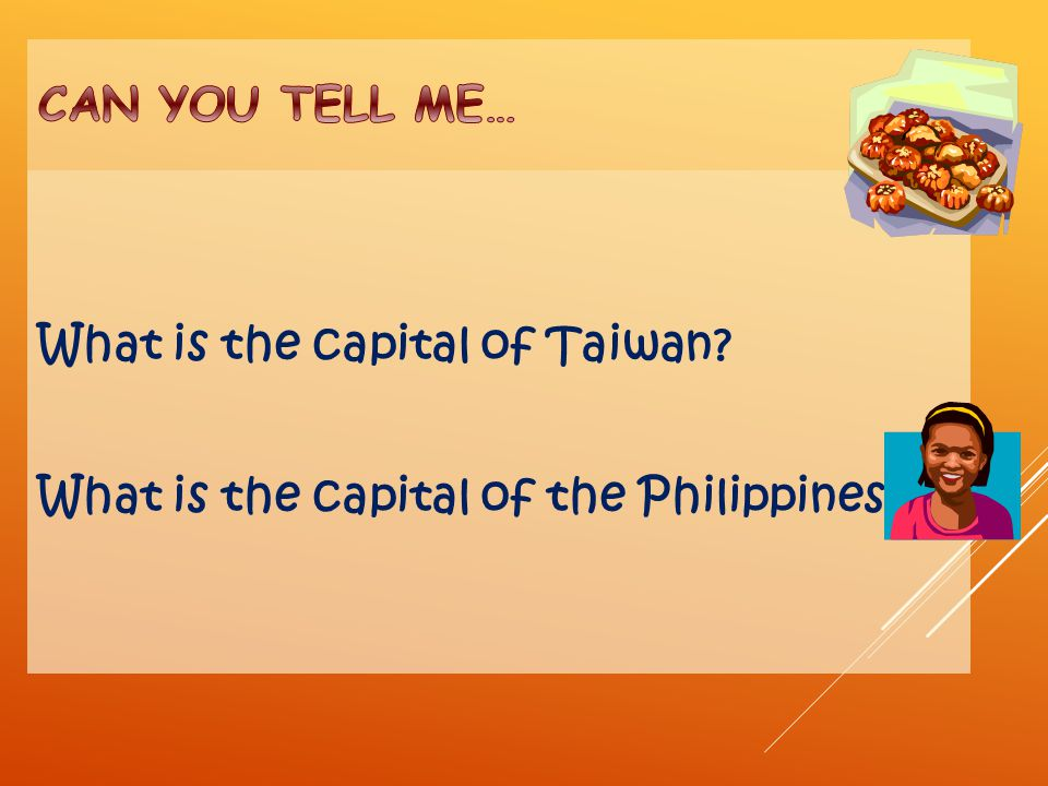 What is the capital of Taiwan What is the capital of the Philippines