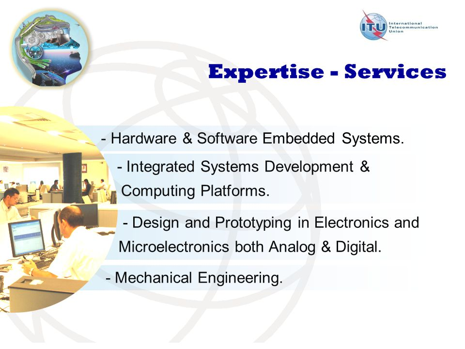 Expertise - Services - - Hardware & Software Embedded Systems.