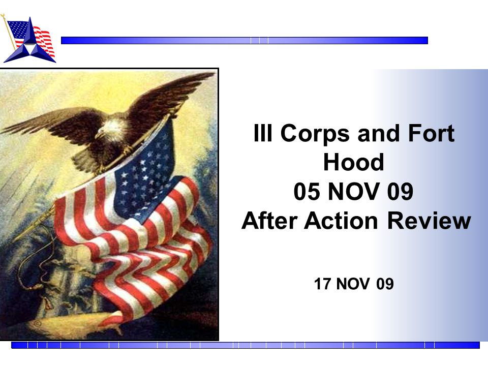 III Corps and Forth Hood 05 NOV 09 After Action Review 17 NOV 09