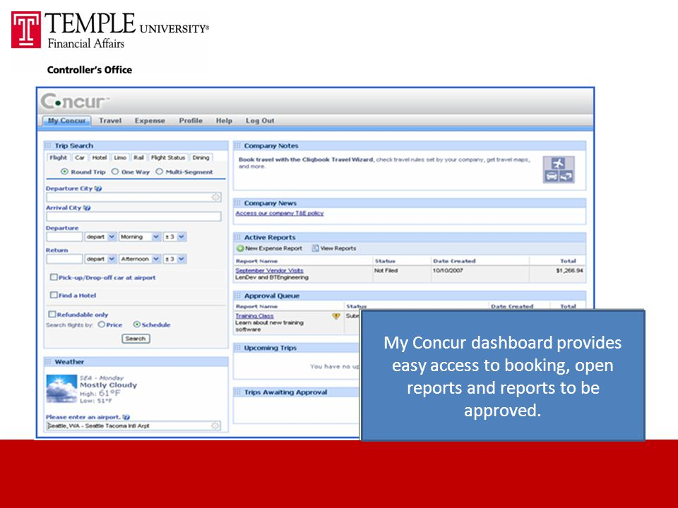 My Concur dashboard provides easy access to booking, open reports and reports to be approved.