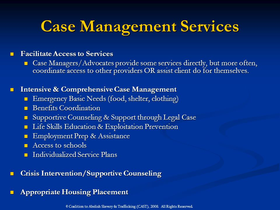 Case Management Services Facilitate Access to Services Facilitate Access to Services Case Managers/Advocates provide some services directly, but more