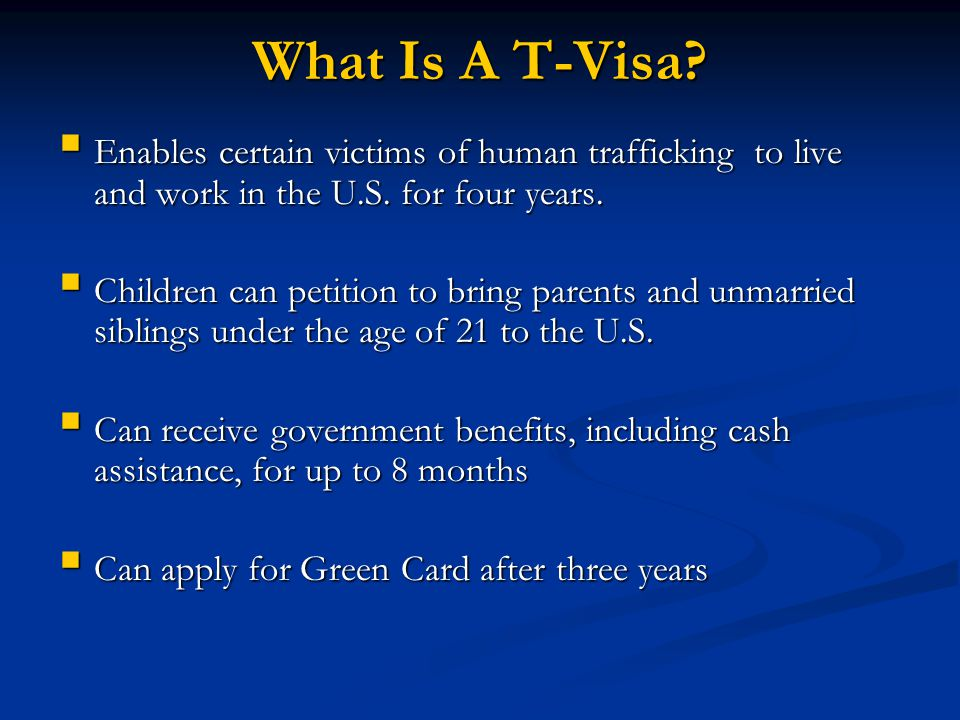 What Is A T-Visa? Enables certain victims of human trafficking to live and work in the U.S. for four years. Enables certain victims of human trafficki
