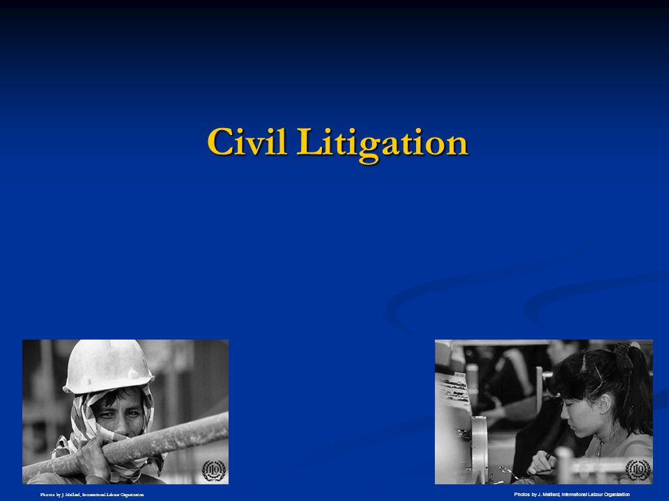 Civil Litigation Photos by J. Maillard, International Labour Organization