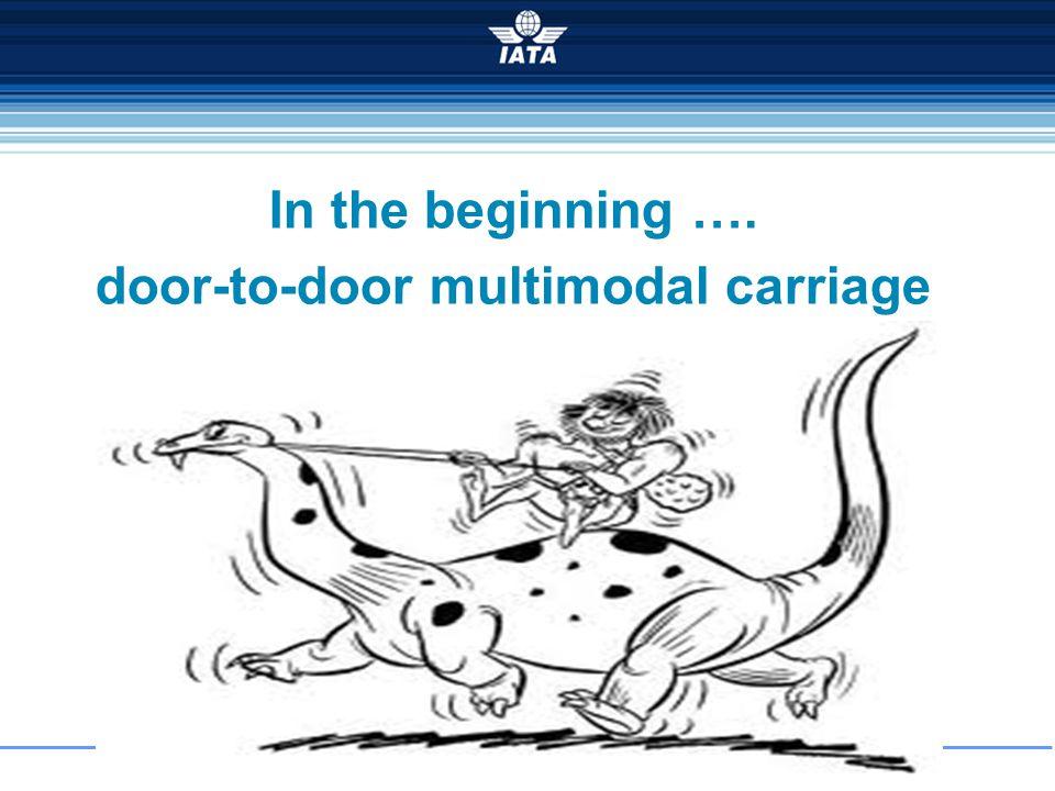 2 In the beginning …. door-to-door multimodal carriage