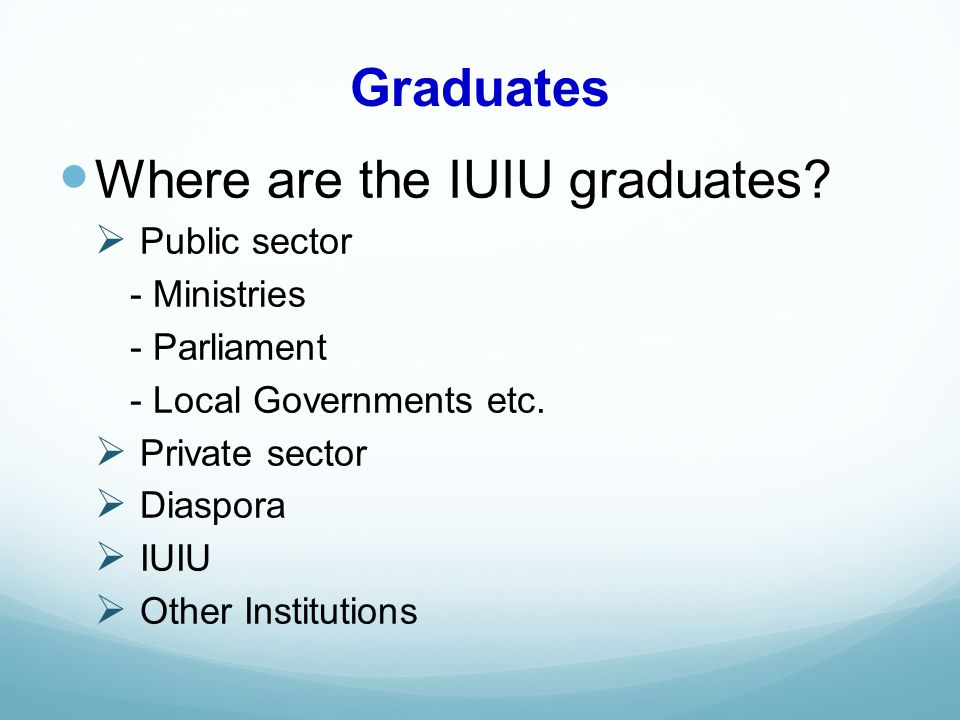 Graduates Where are the IUIU graduates.