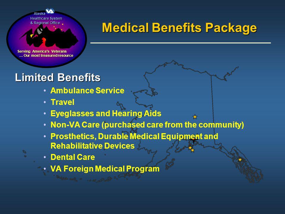 Alaska Alaska Healthcare System & Regional Office Serving Americas Veterans … Our most treasured resource … Our most treasured resource Medical Benefi
