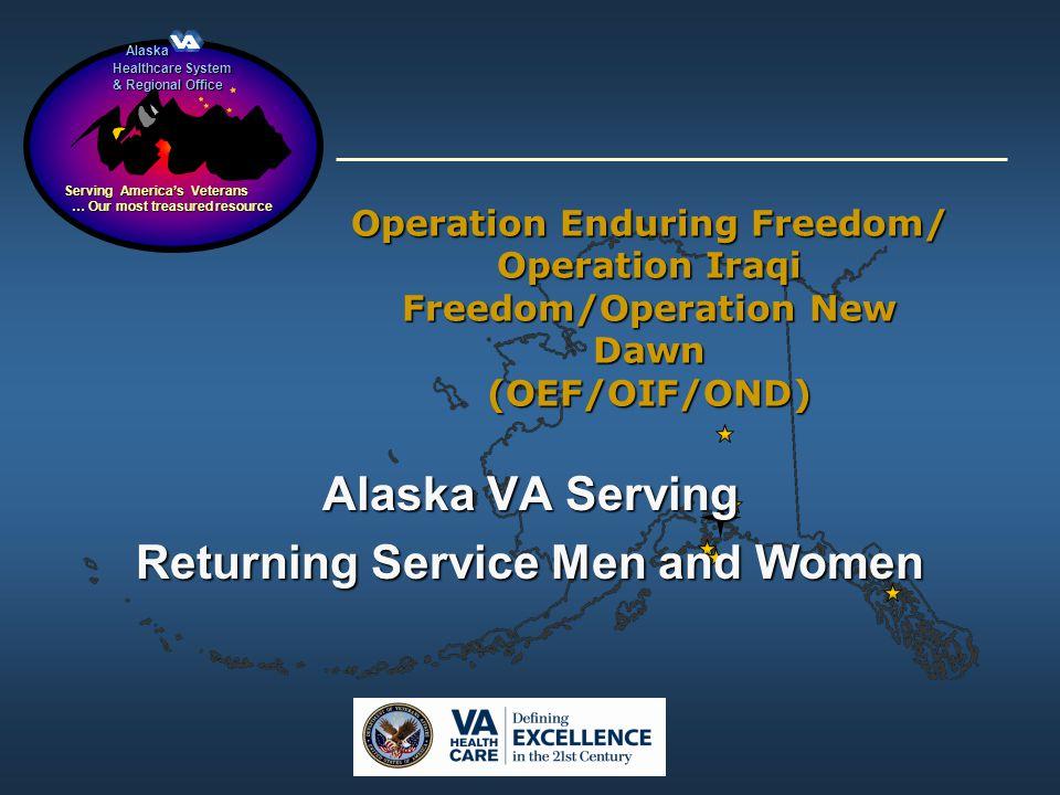 Alaska Alaska Healthcare System & Regional Office Serving Americas Veterans … Our most treasured resource … Our most treasured resource Operation Endu