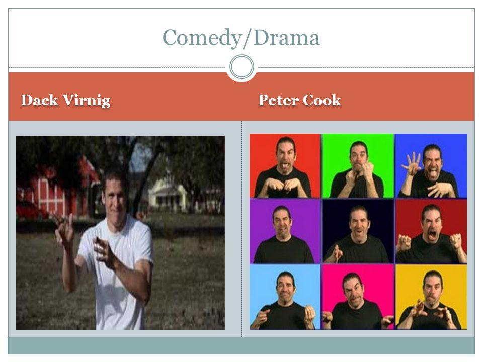 Dack Virnig Peter Cook Comedy/Drama