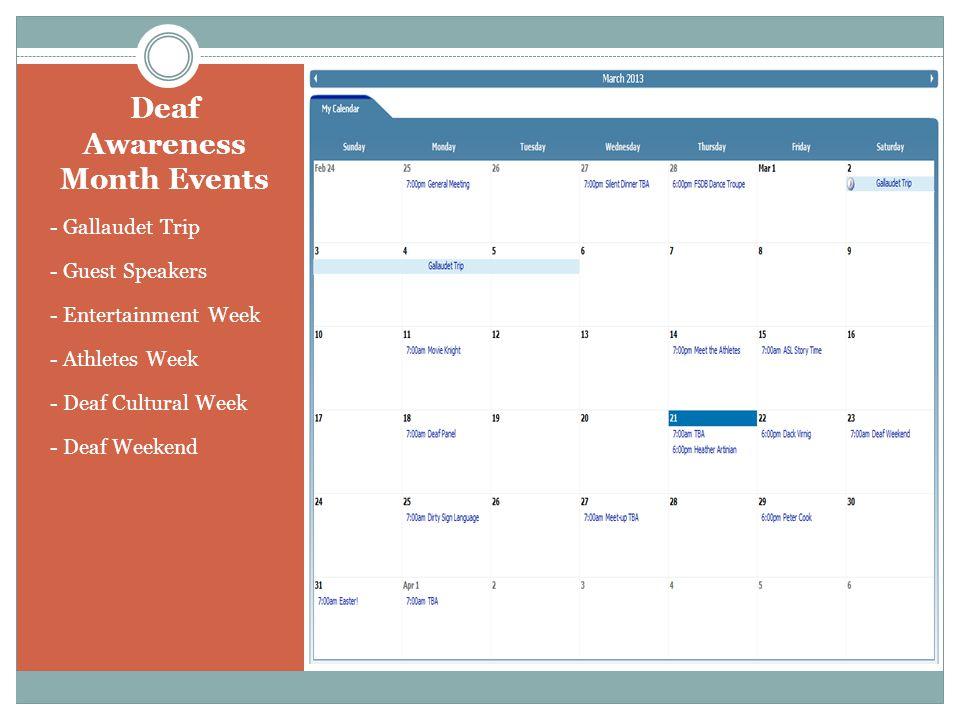 Deaf Awareness Month Events - Gallaudet Trip - Guest Speakers - Entertainment Week - Athletes Week - Deaf Cultural Week - Deaf Weekend
