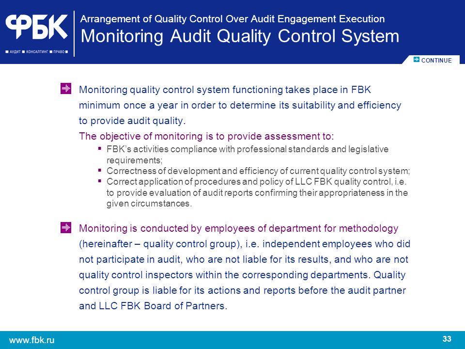 33 www.fbk.ru Arrangement of Quality Control Over Audit Engagement Execution Monitoring Audit Quality Control System Monitoring quality control system