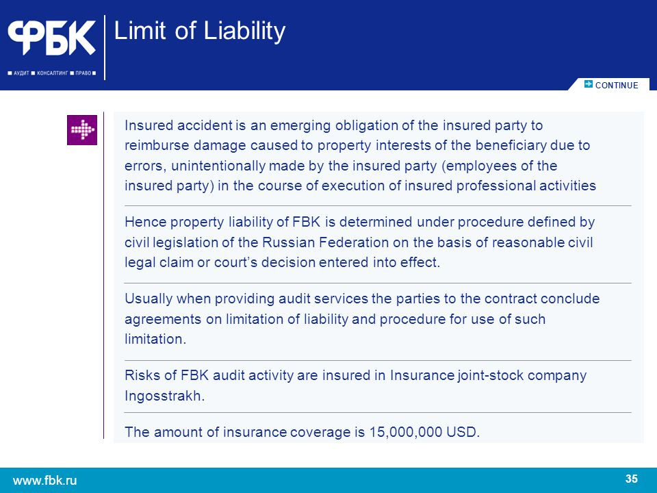 35 www.fbk.ru Insured accident is an emerging obligation of the insured party to reimburse damage caused to property interests of the beneficiary due